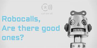Are there good robocalls?
